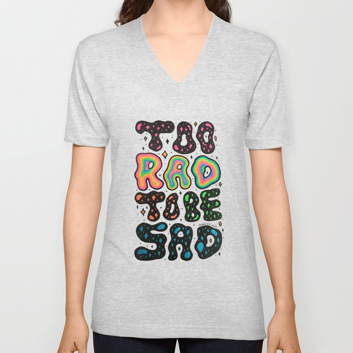 Too Rad To Be Sad Unisex V-Neck