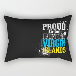 I'm [ Proud to be from the Virgin Islands ]. Rectangular Pillow