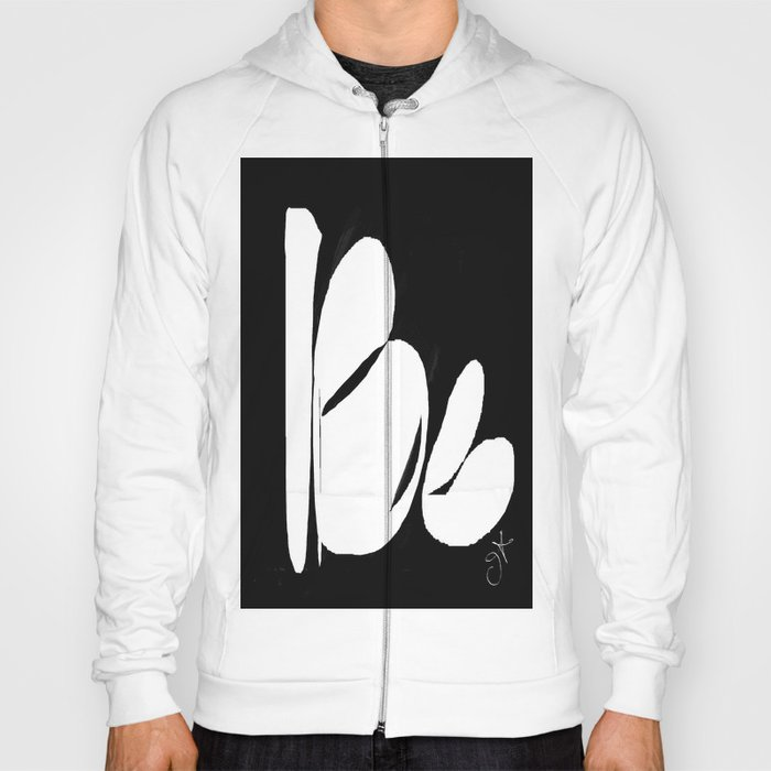 Be. Be Yourself. Love and Be Loved Hoody