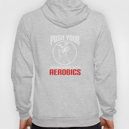Get into fitness with this Aerobic Tshirt Designs Boundaries Hoody