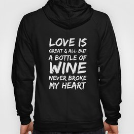 Funny Wine Never Broke My Heart Text Design Hoody