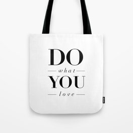 Do What You Love black-white typography poster design modern canvas was art home decor Tote Bag