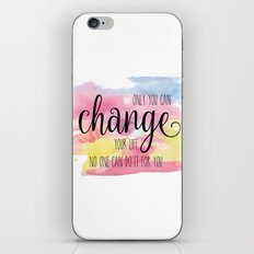 Only you can iPhone & iPod Skin