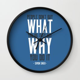 People Don't Buy What You Do, They Buy Why You Do It Wall Clock
