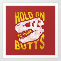 Hold on to your butts Art Print