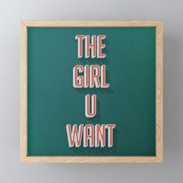 The Girl U Want Framed Mini Art Print