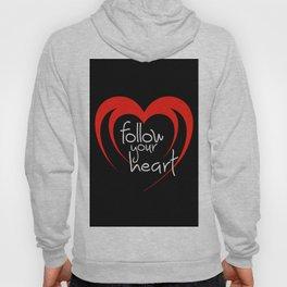 Heart follow your heart black Hoody