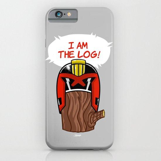 I am the LOG! iPhone & iPod Case