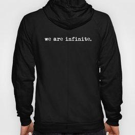 We are infinite. (Version 1, in white) Hoody