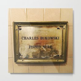 'Charles Bukowski Pissed Here' Framed Marker at Cole's Pacific Saloon, Los Angeles Metal Print