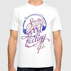 Sometimes I Get A Good Feeling White MEDIUM Mens Fitted Tee