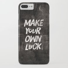 Make your own luck Slim Case iPhone 7 Plus