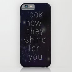 Look how they shine Slim Case iPhone 6s