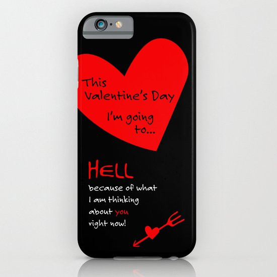 This Valentine's Day I'm Going to... HELL iPhone & iPod Case