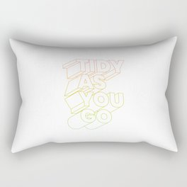 tidy as you go typographic slogan Rectangular Pillow