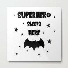 Superhero Sleeps Here Metal Print