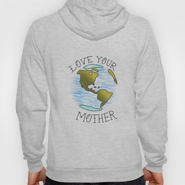 Love your mother EARTH Hoody
