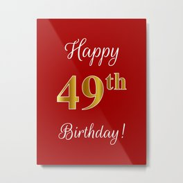 """Elegant """"Happy 49th Birthday!"""" With Faux/Imitation Gold-Inspired Color Pattern Number (on Red) Metal Print"""