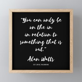 26  |  Alan Watts Quote 190516 Framed Mini Art Print