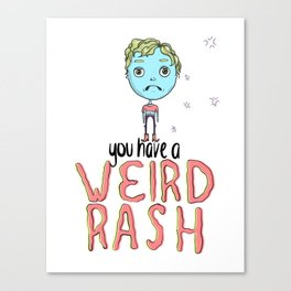 Weird Rash Canvas Print