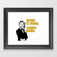 Word is bond. James Bond. Framed Art Print
