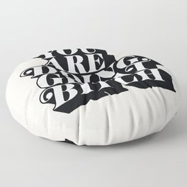 You Are Doing Great Bitch Floor Pillow