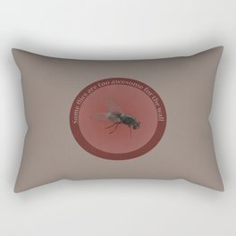 Some flies are too awesome for the wall Rectangular Pillow