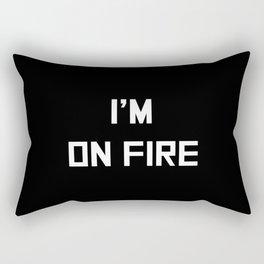 I'm on fire Rectangular Pillow