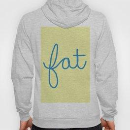 Fat! Hoody