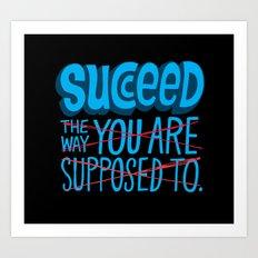Succeed.  Art Print