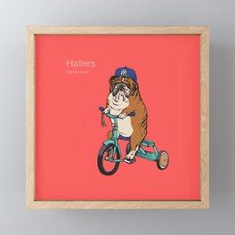 Haters Gonna Hate English Bulldog Framed Mini Art Print