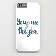 You, Me & the Sea Slim Case iPhone 6s