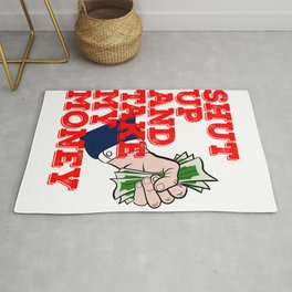 """""""Shut Up And Take My Money"""" tee design. Awesome and fabulous gift to family and friends too!  Rug"""