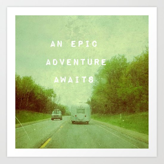 An Epic Adventure Awaits Art Print