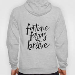 FORTUNE FAVORS The BRAVE, French Quote,French Saying, French Print,Motivational Poster,Inspirational Hoody