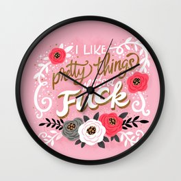 Sh*t People Say: I Like Pretty Things and the Word Fuck Wall Clock