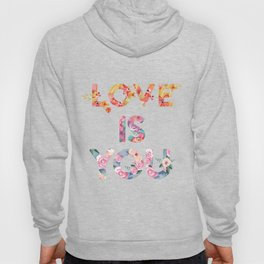 Love is you Hoody