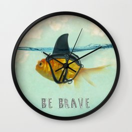 Be Brave - Brilliant Disguise Wall Clock