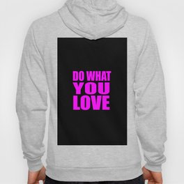 do what you love quote Hoody