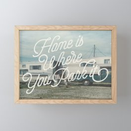 HOME IS WHERE YOU PARK IT Framed Mini Art Print