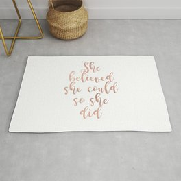 She believed she could so she did - rose gold Rug