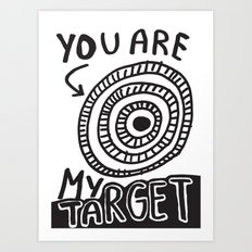 You Are My Target Art Print