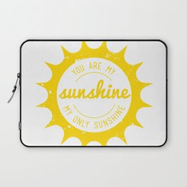 You Are My Sunshine Laptop Sleeve