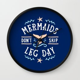 Mermaids Don't Skip Leg Day Wall Clock