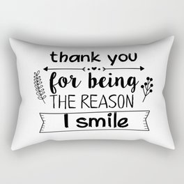 Thank you for being the reason I smile Rectangular Pillow