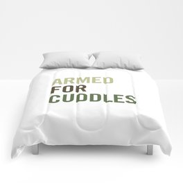Armed for Cuddles Comforters