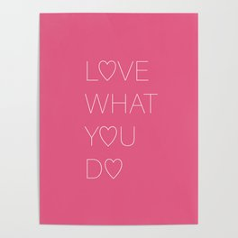 Love what you do Poster
