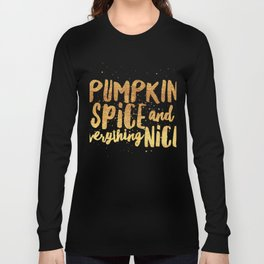 Pumpkin spice and everything nice2 Long Sleeve T-shirt
