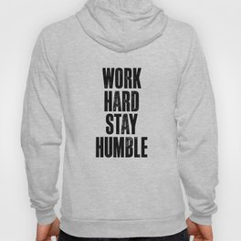 Work Hard Stay Humble Black and White Letterpress Poster Office Decor Tee Shirt Hoody