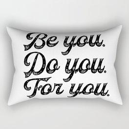 Be you. Do you.For you. Rectangular Pillow